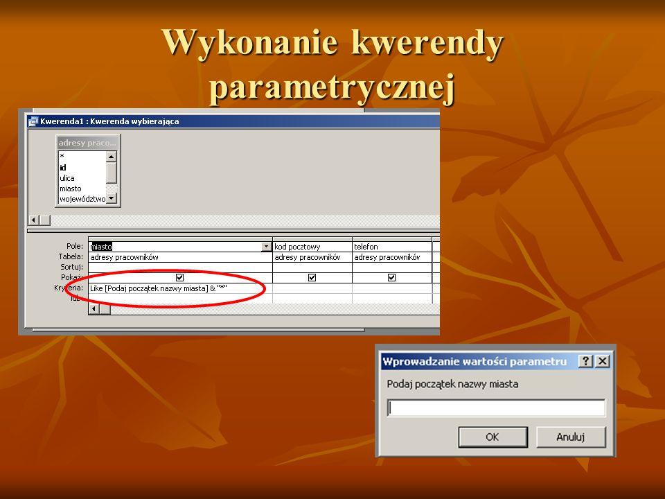 Wykonanie kwerendy parametrycznej