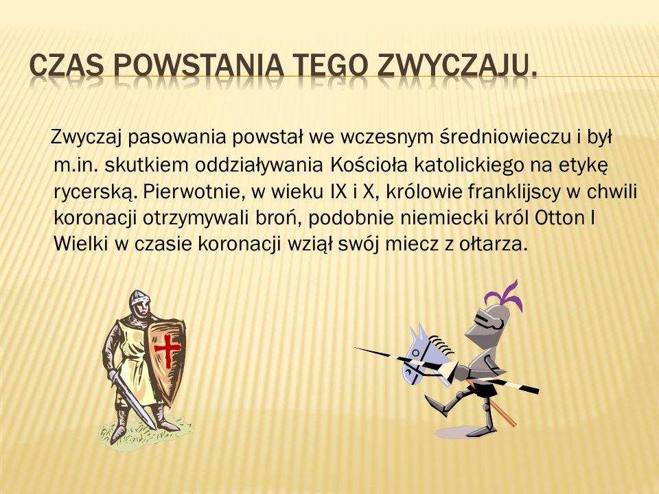 Przyprowadzenie giermka przez króla do kardynała, Wytłumaczenie giermkowi co to oznacza być rycerzem przez kardynała, Mianowanie giermka na rycerza, Stoczenie bitwy z synem króla, Trzydniowe uroczystości i dary dla magnatów od nowego rycerza.