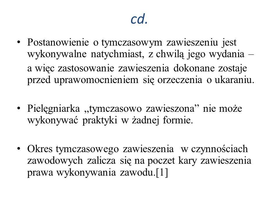 cd. Postanowienie o tymczasowym zawieszeniu jest wykonywalne natychmiast, z chwilą jego wydania – a więc zastosowanie zawieszenia dokonane zostaje prz
