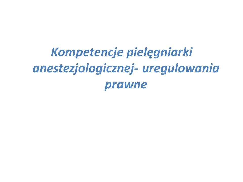 Kompetencje pielęgniarki anestezjologicznej- uregulowania prawne