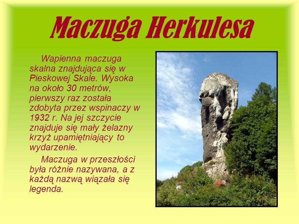 Maczuga Herkulesa Wapienna maczuga skalna znajdująca się w Pieskowej Skale. Wysoka na około 30 metrów, pierwszy raz została zdobyta przez wspinaczy w