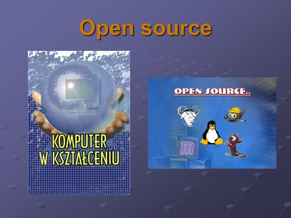 Open source Lista wybranych programów FLOSS: http://pl.wikipedia.org/Wiki/Lista_program%C3%B3w_FLOSShttp://www.openclipart.orghttp://pl.wikipedia.org/wiki/Wikipediahttp://www.firefox.plhttp://www.thunderbird.plhttp://www.openoffice.plhttp://www.gimp.org