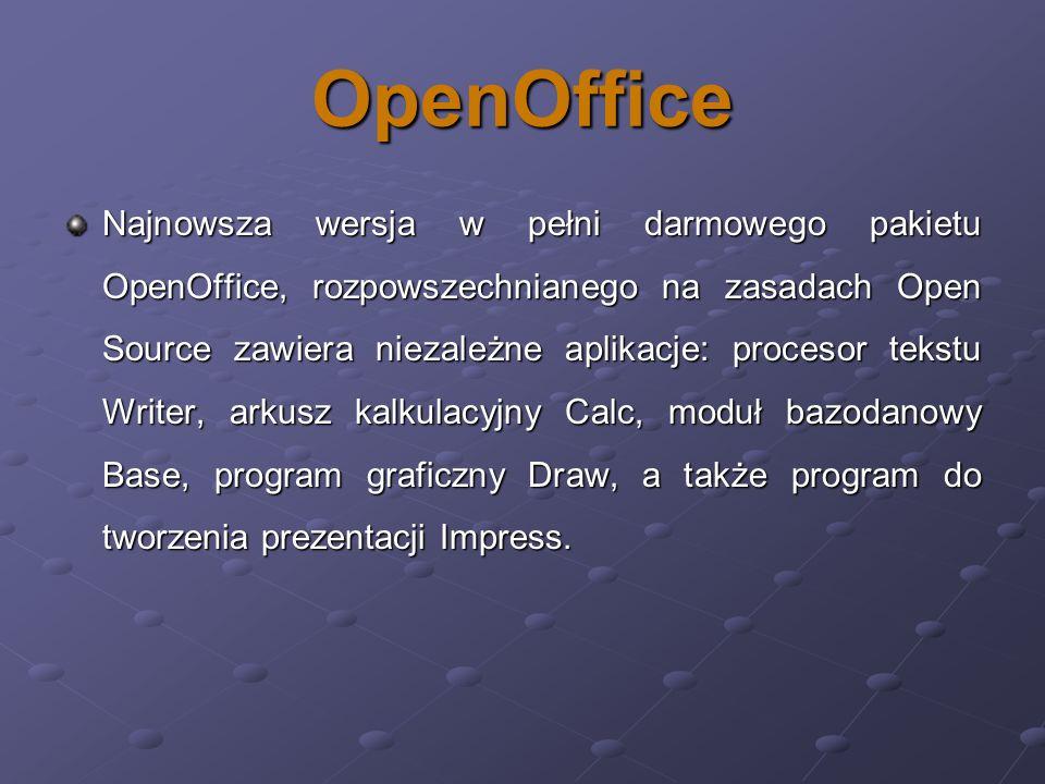 OpenOffice Najnowsza wersja w pełni darmowego pakietu OpenOffice, rozpowszechnianego na zasadach Open Source zawiera niezależne aplikacje: procesor te