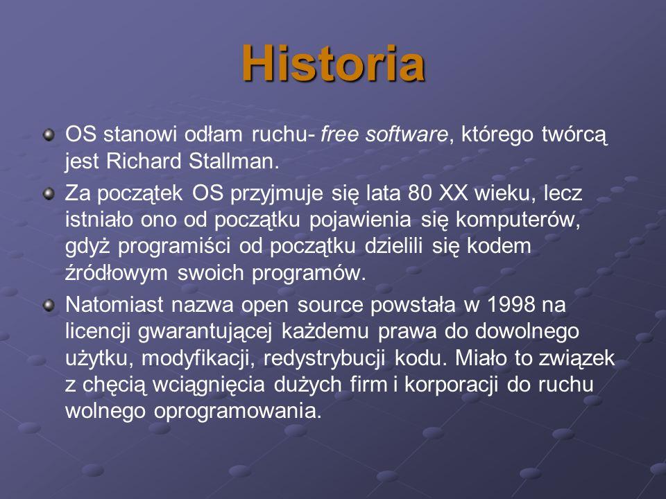 Historia OS stanowi odłam ruchu- free software, którego twórcą jest Richard Stallman. Za początek OS przyjmuje się lata 80 XX wieku, lecz istniało ono