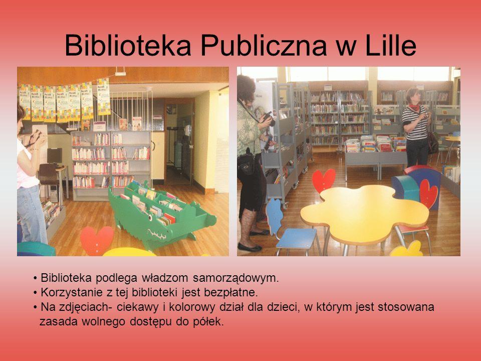 Biblioteka Publiczna w Lille Biblioteka podlega władzom samorządowym. Korzystanie z tej biblioteki jest bezpłatne. Na zdjęciach- ciekawy i kolorowy dz