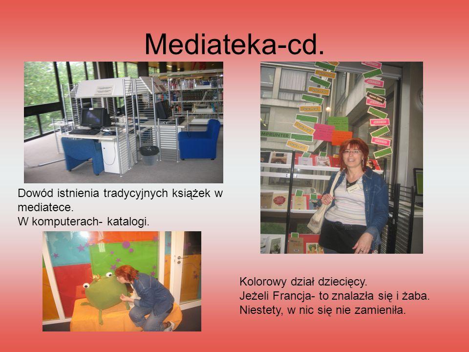 Mediateka-cd. Dowód istnienia tradycyjnych książek w mediatece. W komputerach- katalogi. Kolorowy dział dziecięcy. Jeżeli Francja- to znalazła się i ż