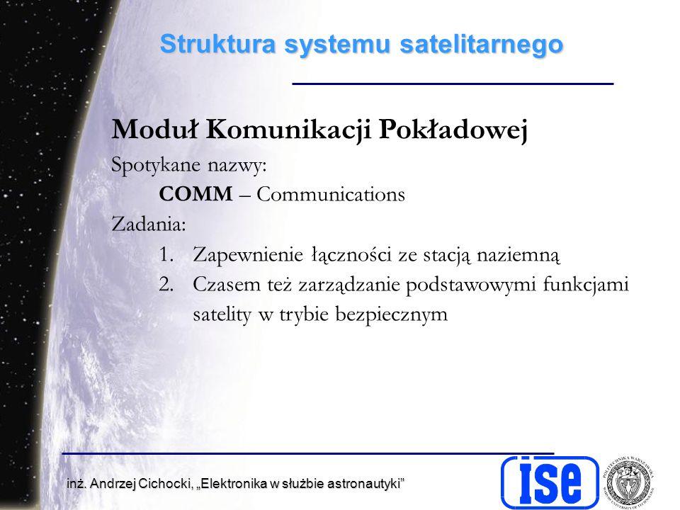 inż. Andrzej Cichocki, Elektronika w służbie astronautyki Struktura systemu satelitarnego Moduł Komunikacji Pokładowej Spotykane nazwy: COMM – Communi