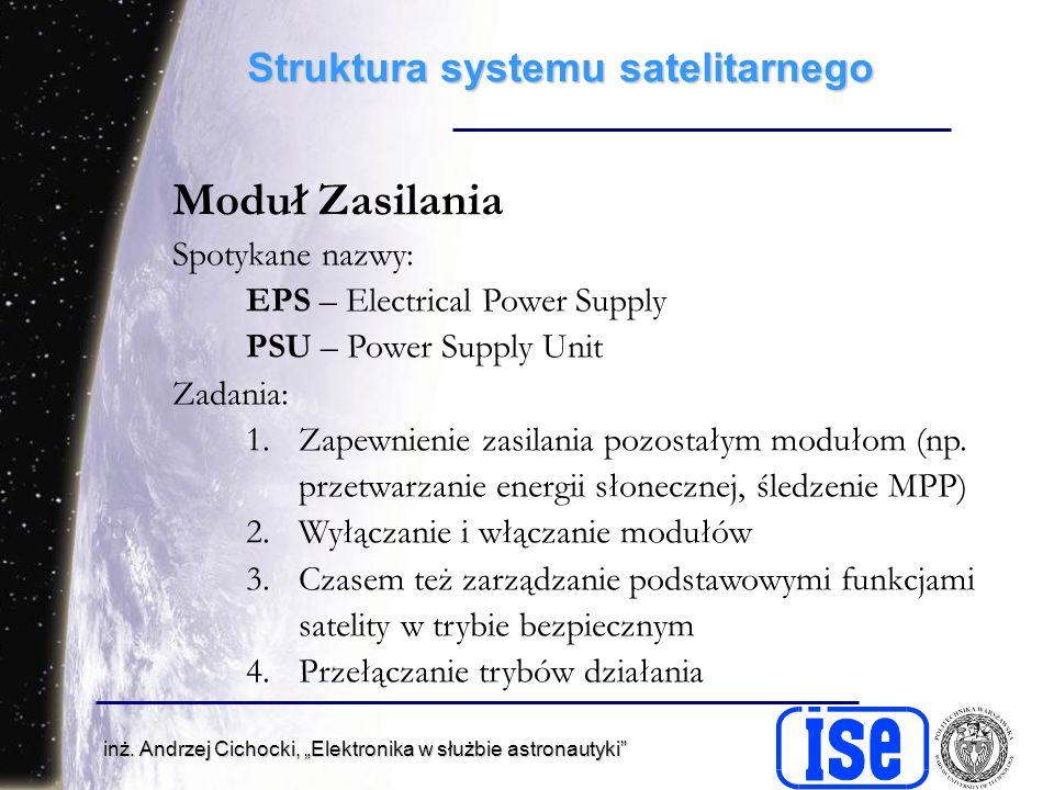 inż. Andrzej Cichocki, Elektronika w służbie astronautyki Struktura systemu satelitarnego Moduł Zasilania Spotykane nazwy: EPS – Electrical Power Supp