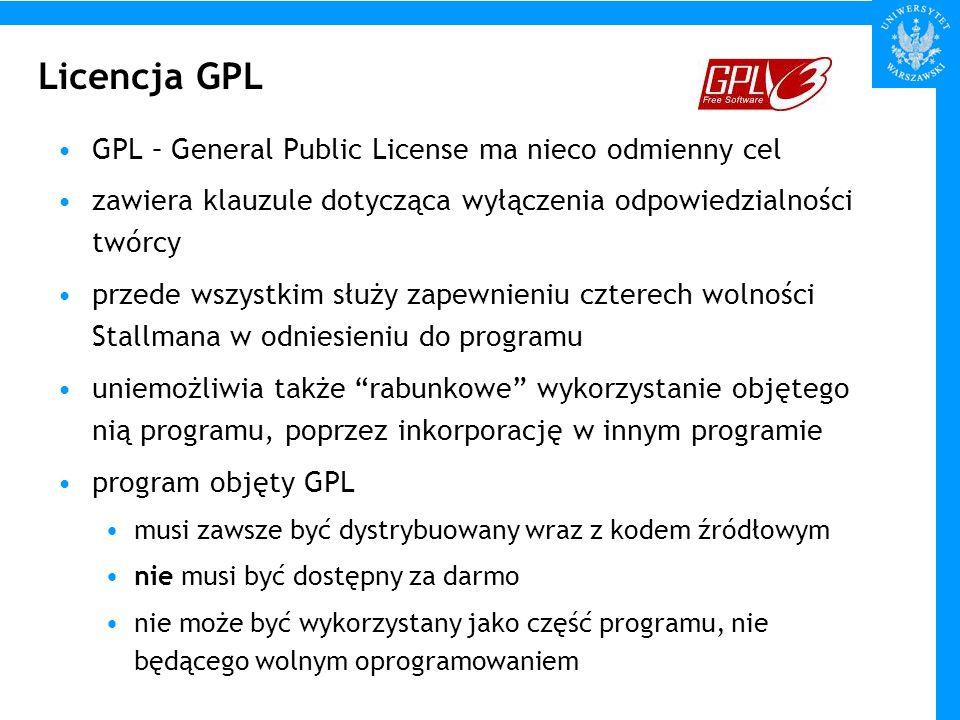 Licencja GPL GPL – General Public License ma nieco odmienny cel zawiera klauzule dotycząca wyłączenia odpowiedzialności twórcy przede wszystkim służy