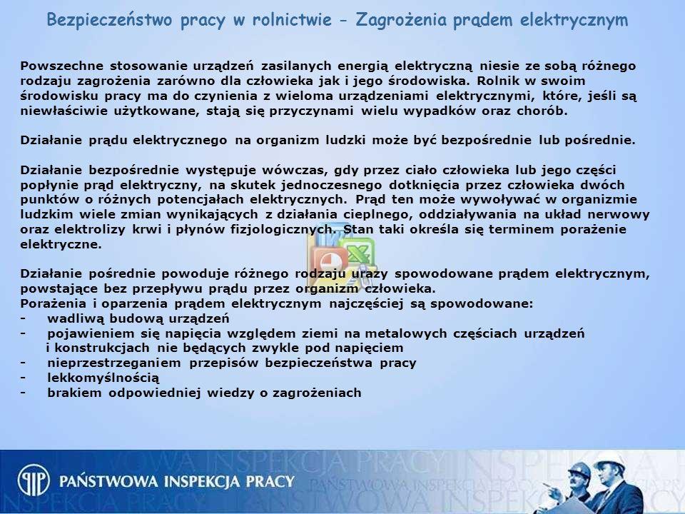 Bezpieczeństwo pracy w rolnictwie - Zagrożenia prądem elektrycznym Powszechne stosowanie urządzeń zasilanych energią elektryczną niesie ze sobą różneg
