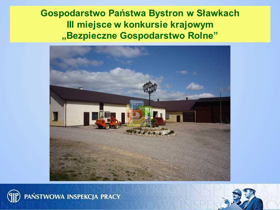 Gospodarstwo Państwa Bystron w Sławkach III miejsce w konkursie krajowym Bezpieczne Gospodarstwo Rolne
