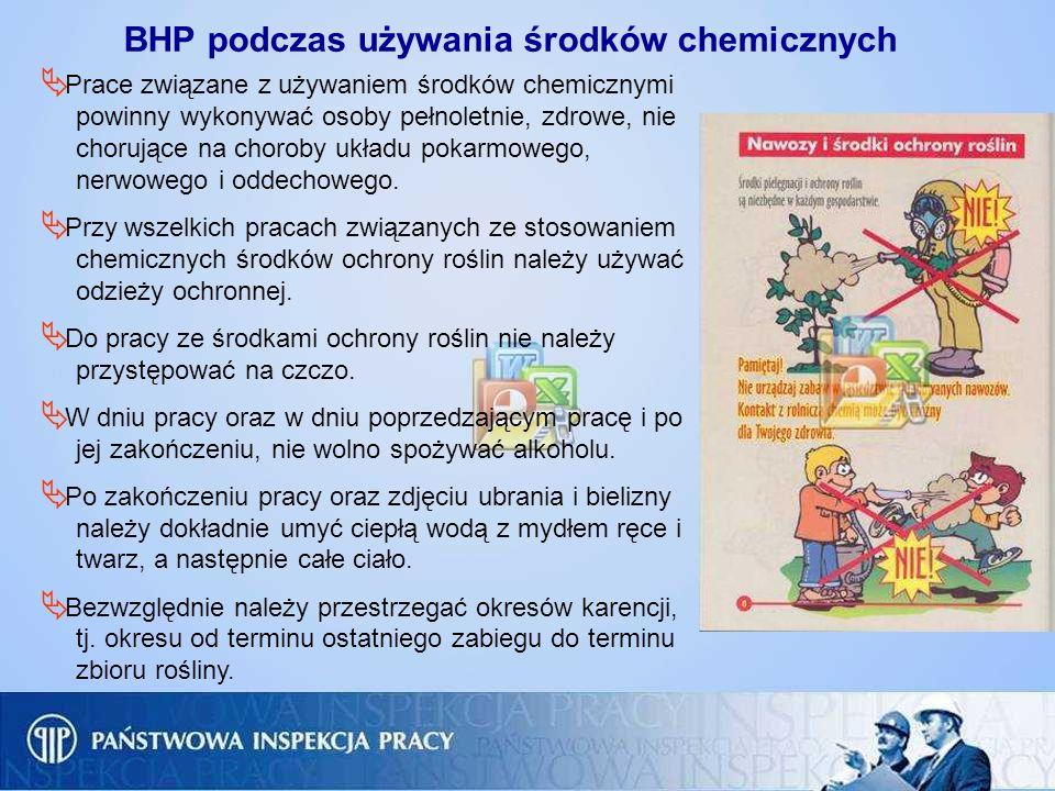 Prace związane z używaniem środków chemicznymi powinny wykonywać osoby pełnoletnie, zdrowe, nie chorujące na choroby układu pokarmowego, nerwowego i o