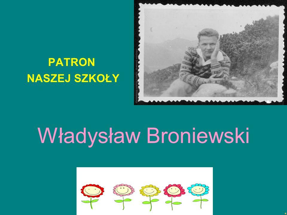 Władysław Broniewski PATRON NASZEJ SZKOŁY