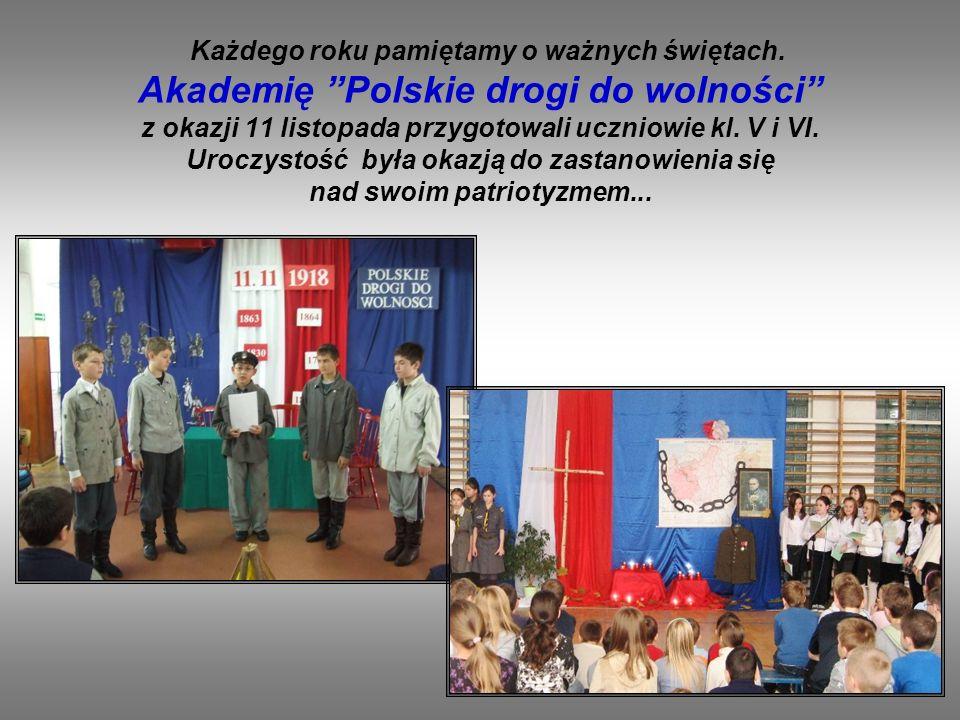 Każdego roku pamiętamy o ważnych świętach. Akademię Polskie drogi do wolności z okazji 11 listopada przygotowali uczniowie kl. V i VI. Uroczystość był