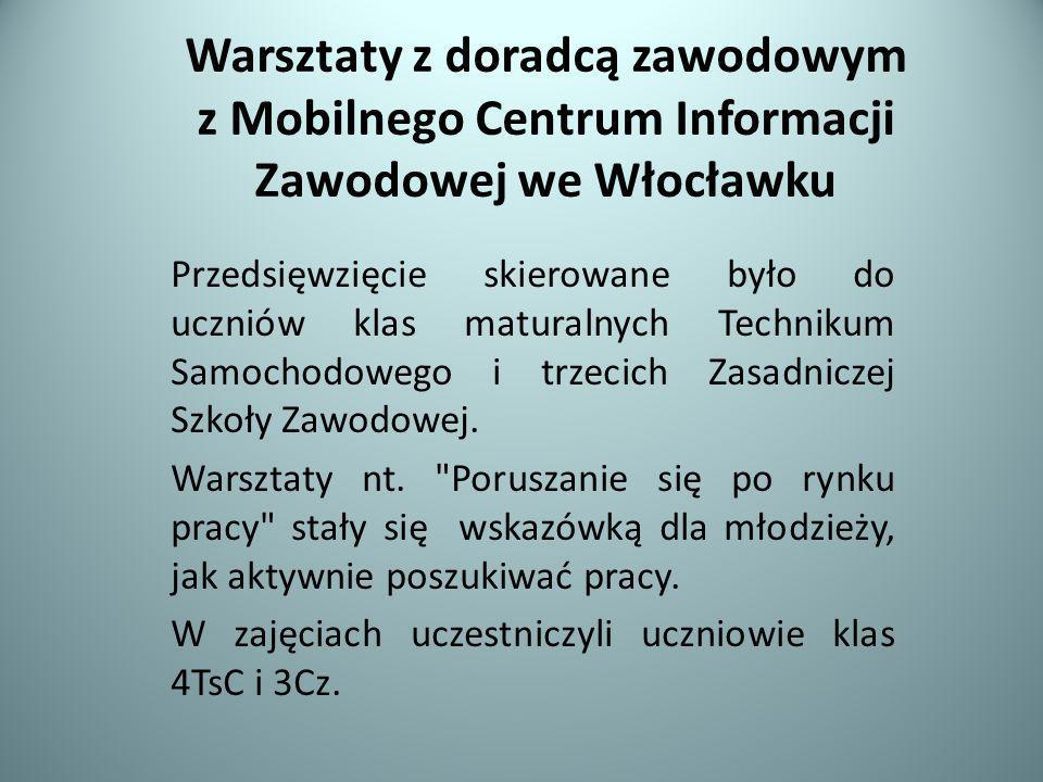 Warsztaty z doradcą zawodowym z Mobilnego Centrum Informacji Zawodowej we Włocławku Przedsięwzięcie skierowane było do uczniów klas maturalnych Techni