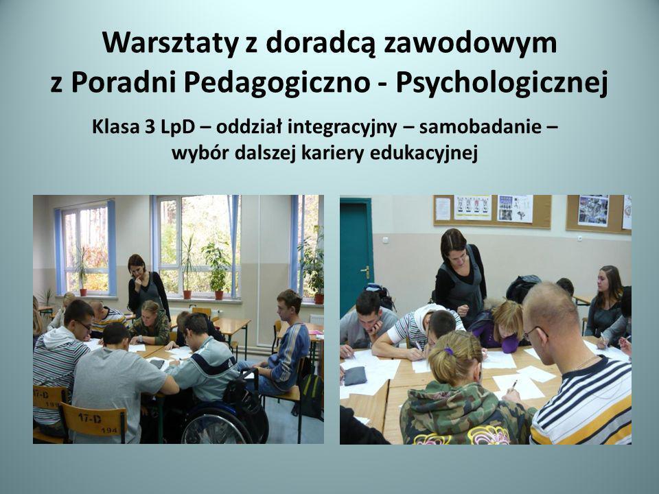 Warsztaty z doradcą zawodowym z Poradni Pedagogiczno - Psychologicznej Klasa 3 LpD – oddział integracyjny – samobadanie – wybór dalszej kariery edukac