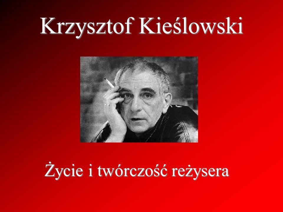 Notka biograficzna Krzysztof Kieślowski urodził się 27 czerwca 1941 roku w Warszawie.