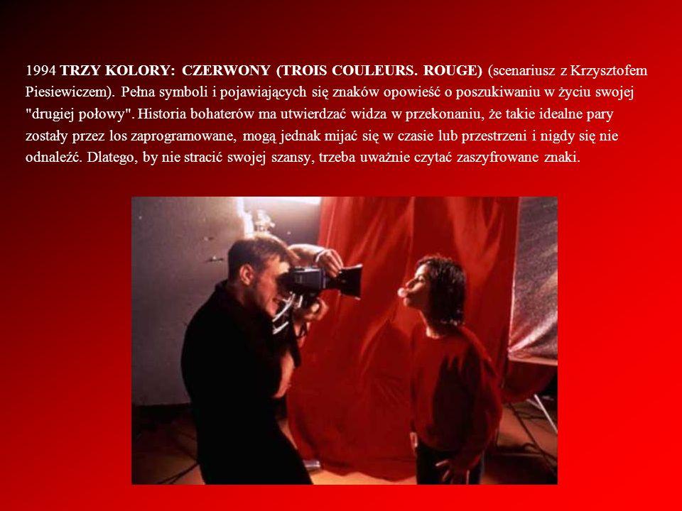 1994 TRZY KOLORY: CZERWONY (TROIS COULEURS. ROUGE) (scenariusz z Krzysztofem Piesiewiczem). Pełna symboli i pojawiających się znaków opowieść o poszuk