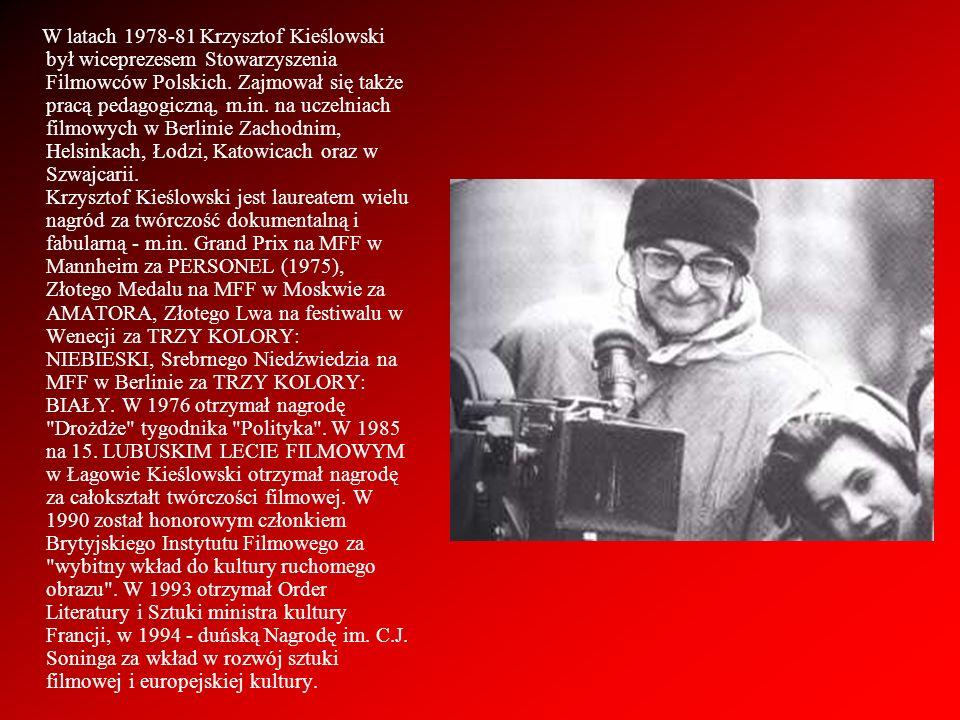 W latach 1978-81 Krzysztof Kieślowski był wiceprezesem Stowarzyszenia Filmowców Polskich. Zajmował się także pracą pedagogiczną, m.in. na uczelniach f