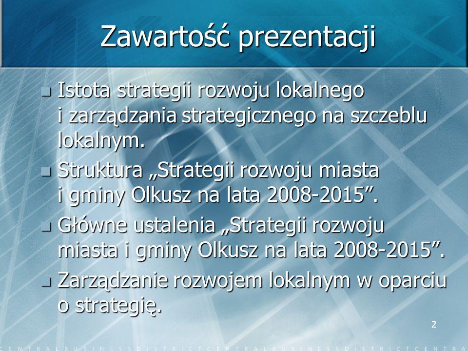 2 Zawartość prezentacji Istota strategii rozwoju lokalnego i zarządzania strategicznego na szczeblu lokalnym. Istota strategii rozwoju lokalnego i zar