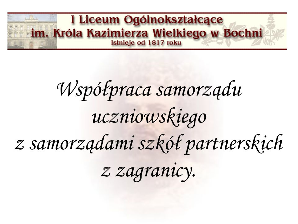 Współpraca samorządu uczniowskiego z samorządami szkół partnerskich z zagranicy.