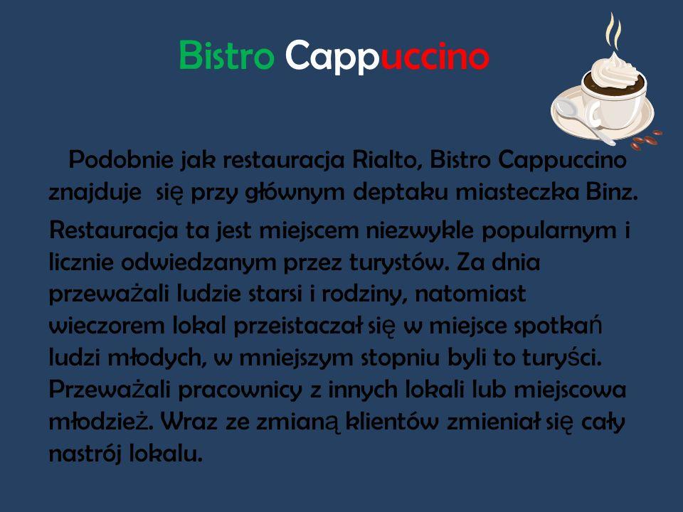 Bistro Cappuccino Podobnie jak restauracja Rialto, Bistro Cappuccino znajduje si ę przy głównym deptaku miasteczka Binz. Restauracja ta jest miejscem