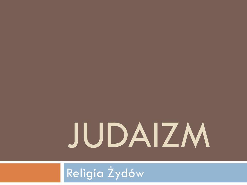 JUDAIZM Religia Żydów
