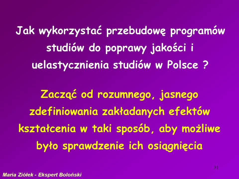 31 Jak wykorzystać przebudowę programów studiów do poprawy jakości i uelastycznienia studiów w Polsce .