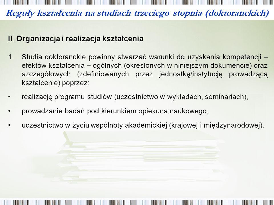 Reguły kształcenia na studiach trzeciego stopnia (doktoranckich) II.
