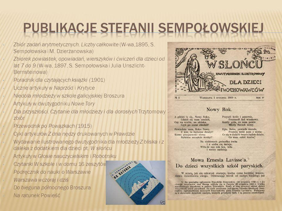 Zbiór zadań arytmetycznych. Liczby całkowite (W-wa,1895, S. Sempołowska i M. Dzierżanowska) Zbiorek powiastek, opowiadań, wierszyków i ćwiczeń dla dzi