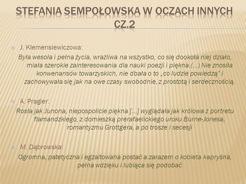 J. Klemensiewiczowa: Była wesoła i pełna życia, wrażliwa na wszystko, co się dookoła niej działo, miała szerokie zainteresowania dla nauki poezji i pi