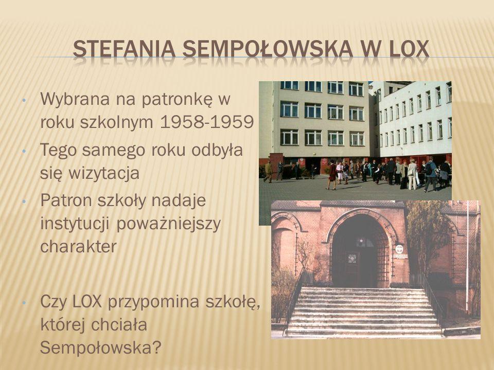 Wybrana na patronkę w roku szkolnym 1958-1959 Tego samego roku odbyła się wizytacja Patron szkoły nadaje instytucji poważniejszy charakter Czy LOX prz