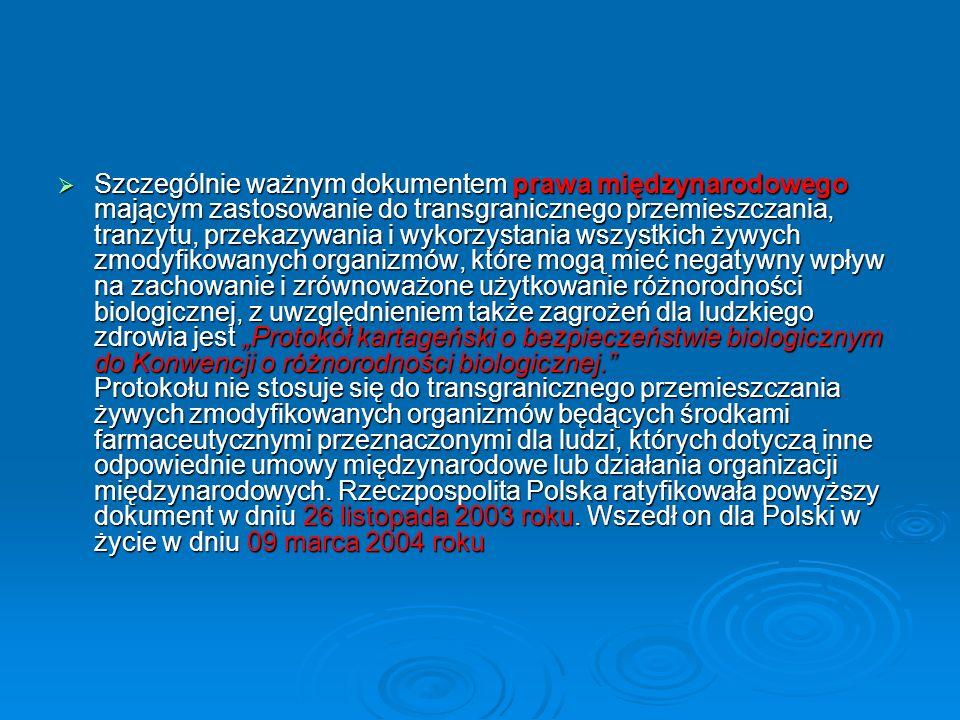 W Polsce podstawowym aktem prawnym regulującym sprawy organizmów genetycznie zmodyfikowanych jest:ustawa z dnia 22 czerwca 2001 r.