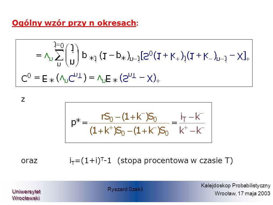 Prof. Dr. Dietmar Pfeifer Teilprojekt Diskrete Finanzmathematik Ogólny wzór przy n okresach : z oraz i T =(1+i) T -1 (stopa procentowa w czasie T) Rys