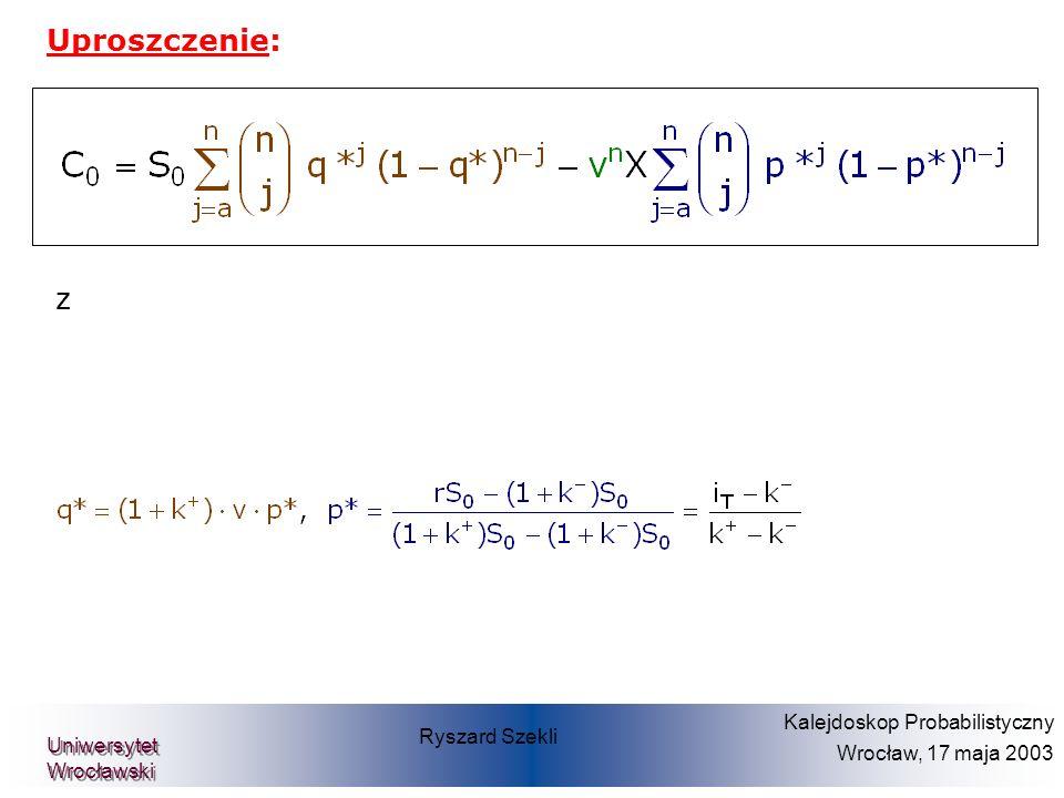 Prof. Dr. Dietmar Pfeifer Teilprojekt Diskrete Finanzmathematik Uproszczenie: z Ryszard Szekli Kalejdoskop Probabilistyczny Wrocław, 17 maja 2003 Uniw