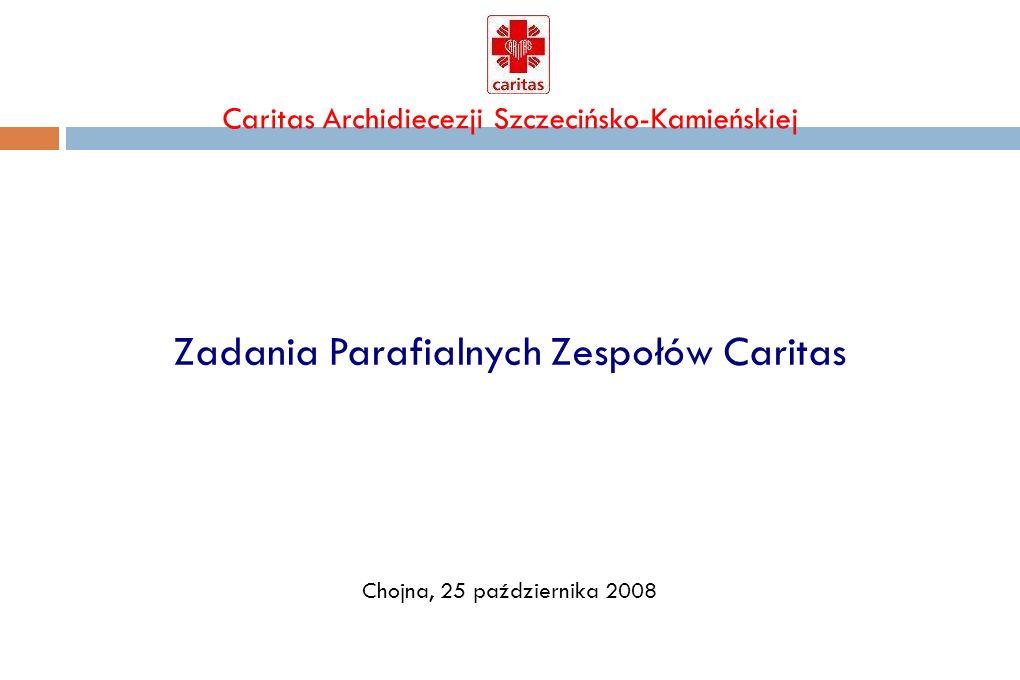 Caritas Archidiecezji Szczecińsko-Kamieńskiej Zadania Parafialnych Zespołów Caritas Chojna, 25 października 2008