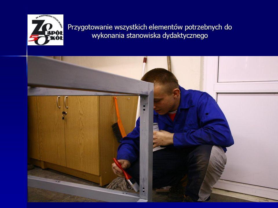 Przygotowanie konstrukcji stołów Przygotowanie wszystkich elementów potrzebnych do wykonania stanowiska dydaktycznego