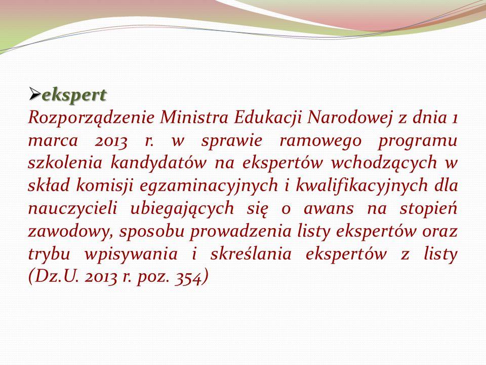 ekspert ekspert Rozporządzenie Ministra Edukacji Narodowej z dnia 1 marca 2013 r.