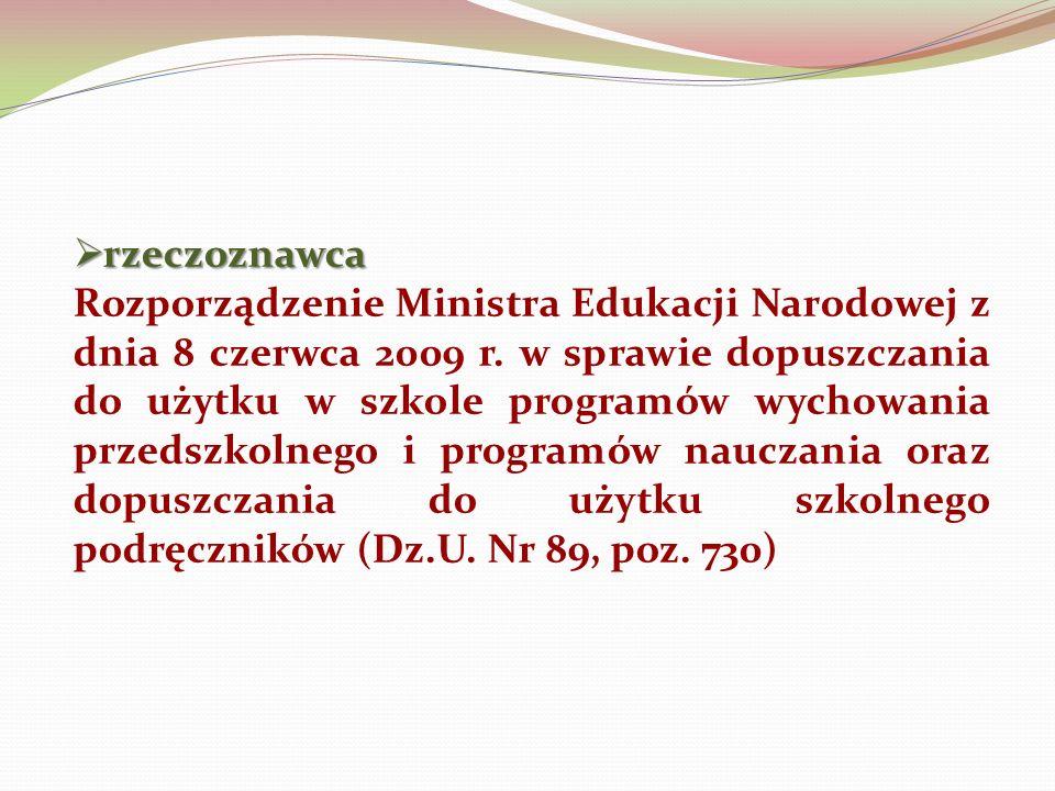 rzeczoznawca rzeczoznawca Rozporządzenie Ministra Edukacji Narodowej z dnia 8 czerwca 2009 r.