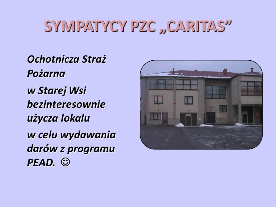 SYMPATYCY PZC CARITAS Ochotnicza Straż Pożarna w Starej Wsi bezinteresownie użycza lokalu w celu wydawania darów z programu PEAD.