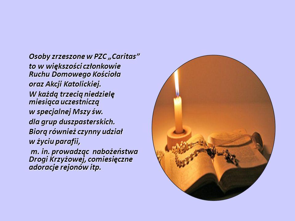 Osoby zrzeszone w PZC Caritas to w większości członkowie Ruchu Domowego Kościoła oraz Akcji Katolickiej.