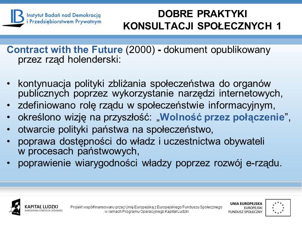 Contract with the Future (2000) - dokument opublikowany przez rząd holenderski: kontynuacja polityki zbliżania społeczeństwa do organów publicznych poprzez wykorzystanie narzędzi internetowych, zdefiniowano rolę rządu w społeczeństwie informacyjnym, określono wizję na przyszłość: Wolność przez połączenie, otwarcie polityki państwa na społeczeństwo, poprawa dostępności do władz i uczestnictwa obywateli w procesach państwowych, poprawienie wiarygodności władzy poprzez rozwój e-rządu.
