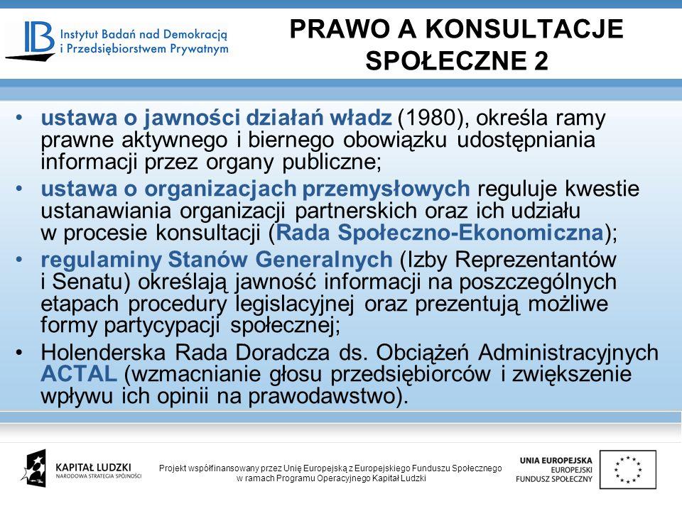ustawa o jawności działań władz (1980), określa ramy prawne aktywnego i biernego obowiązku udostępniania informacji przez organy publiczne; ustawa o o
