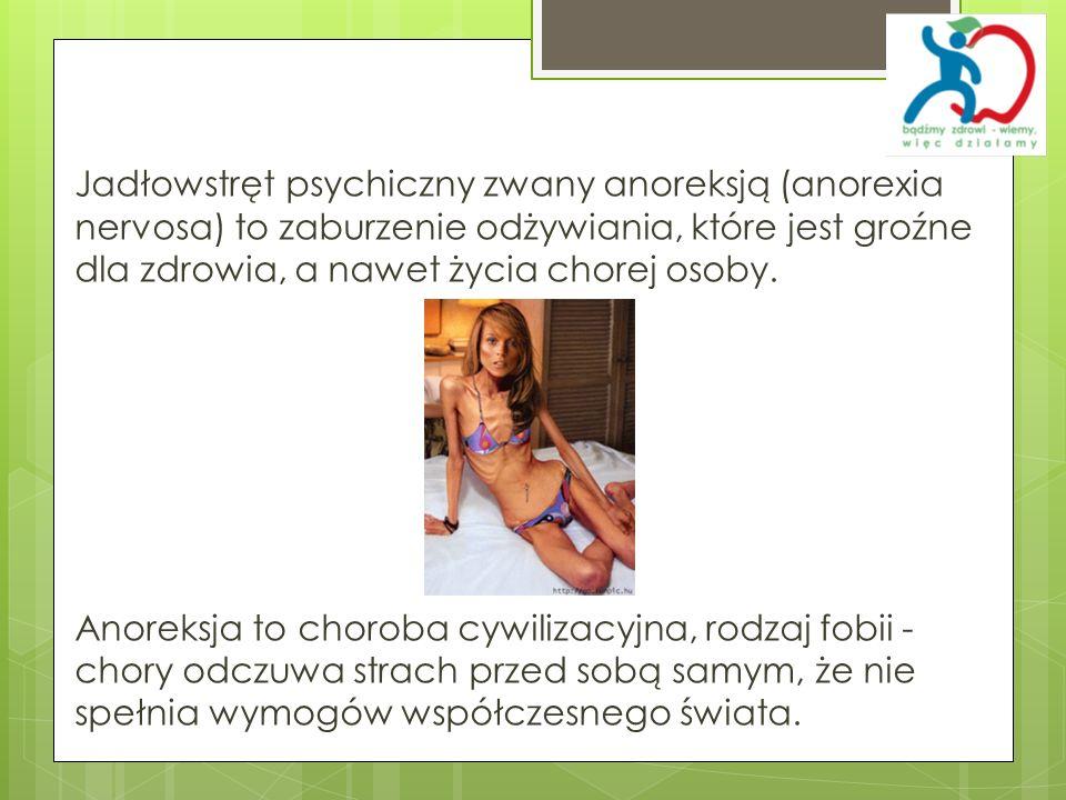 Jadłowstręt psychiczny zwany anoreksją (anorexia nervosa) to zaburzenie odżywiania, które jest groźne dla zdrowia, a nawet życia chorej osoby. Anoreks
