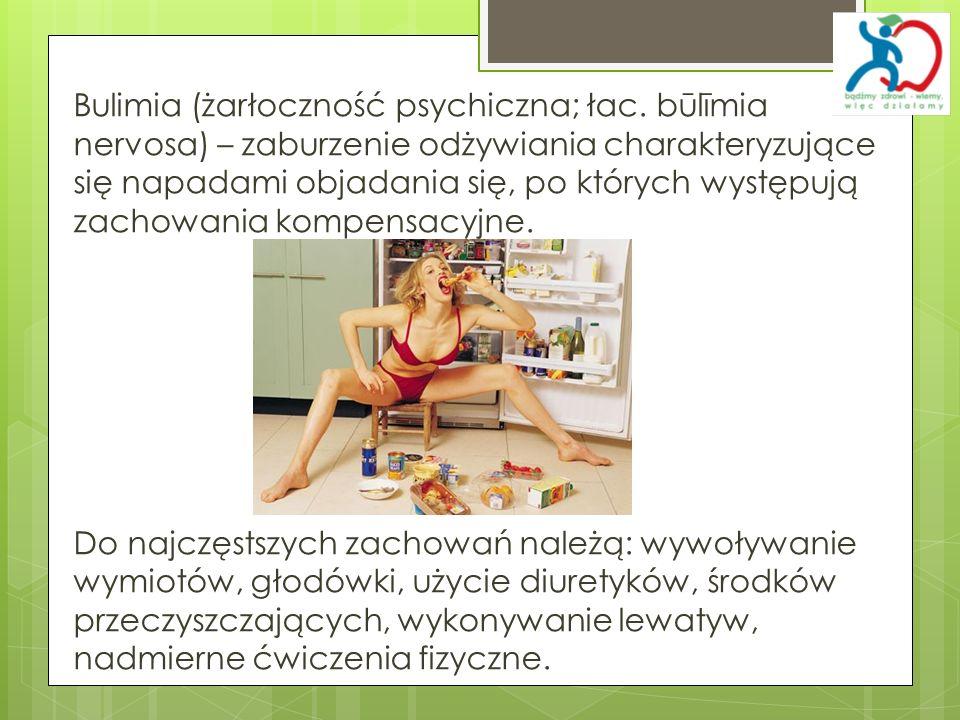 Bulimia (żarłoczność psychiczna; łac. būlīmia nervosa) – zaburzenie odżywiania charakteryzujące się napadami objadania się, po których występują zacho