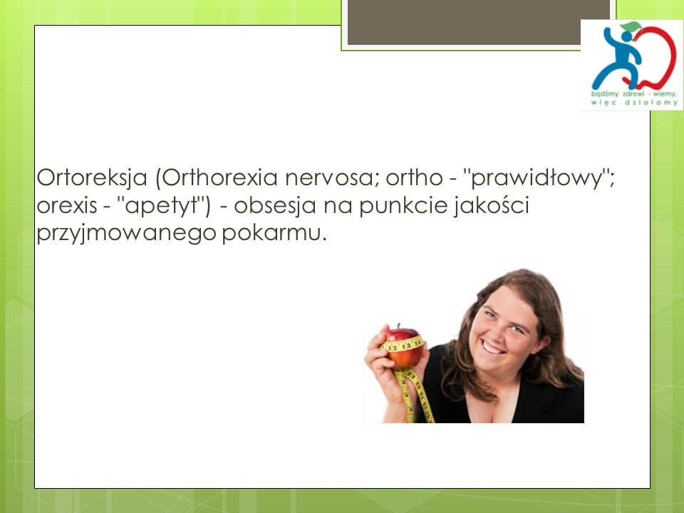 Ortoreksja (Orthorexia nervosa; ortho -