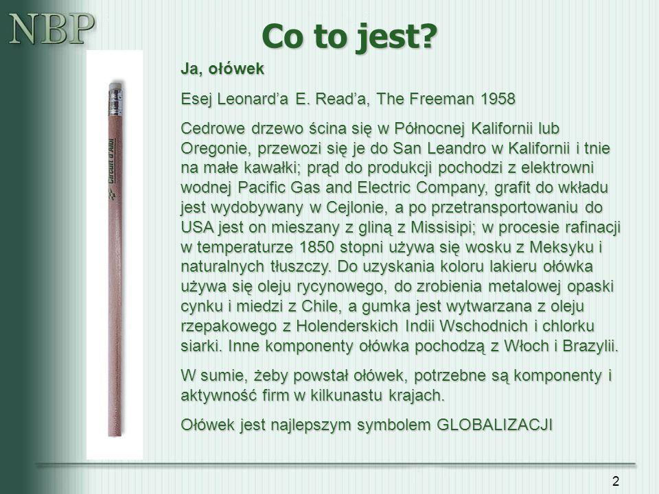 2 Co to jest? Ja, ołówek Esej Leonarda E. Reada, The Freeman 1958 Cedrowe drzewo ścina się w Północnej Kalifornii lub Oregonie, przewozi się je do San