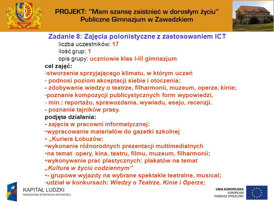 Zadanie 8: Zajęcia polonistyczne z zastosowaniem ICT liczba uczestników: 17 ilość grup: 1 opis grupy: uczniowie klas I-III gimnazjum cel zajęć: -stwor