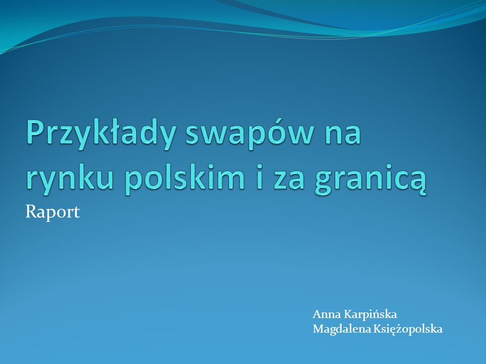 Raport Anna Karpińska Magdalena Księżopolska