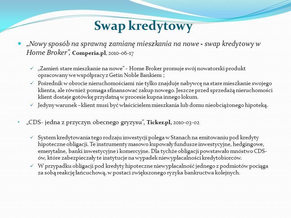 Swap kredytowy Nowy sposób na sprawną zamianę mieszkania na nowe - swap kredytowy w Home Broker, Comperia.pl, 2010-06-17 Zamień stare mieszkanie na no